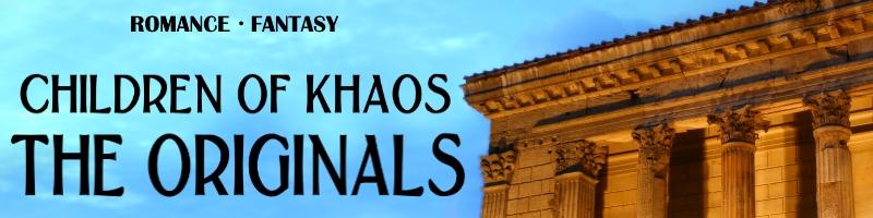 Children of Khaos Universe, The Originals Series